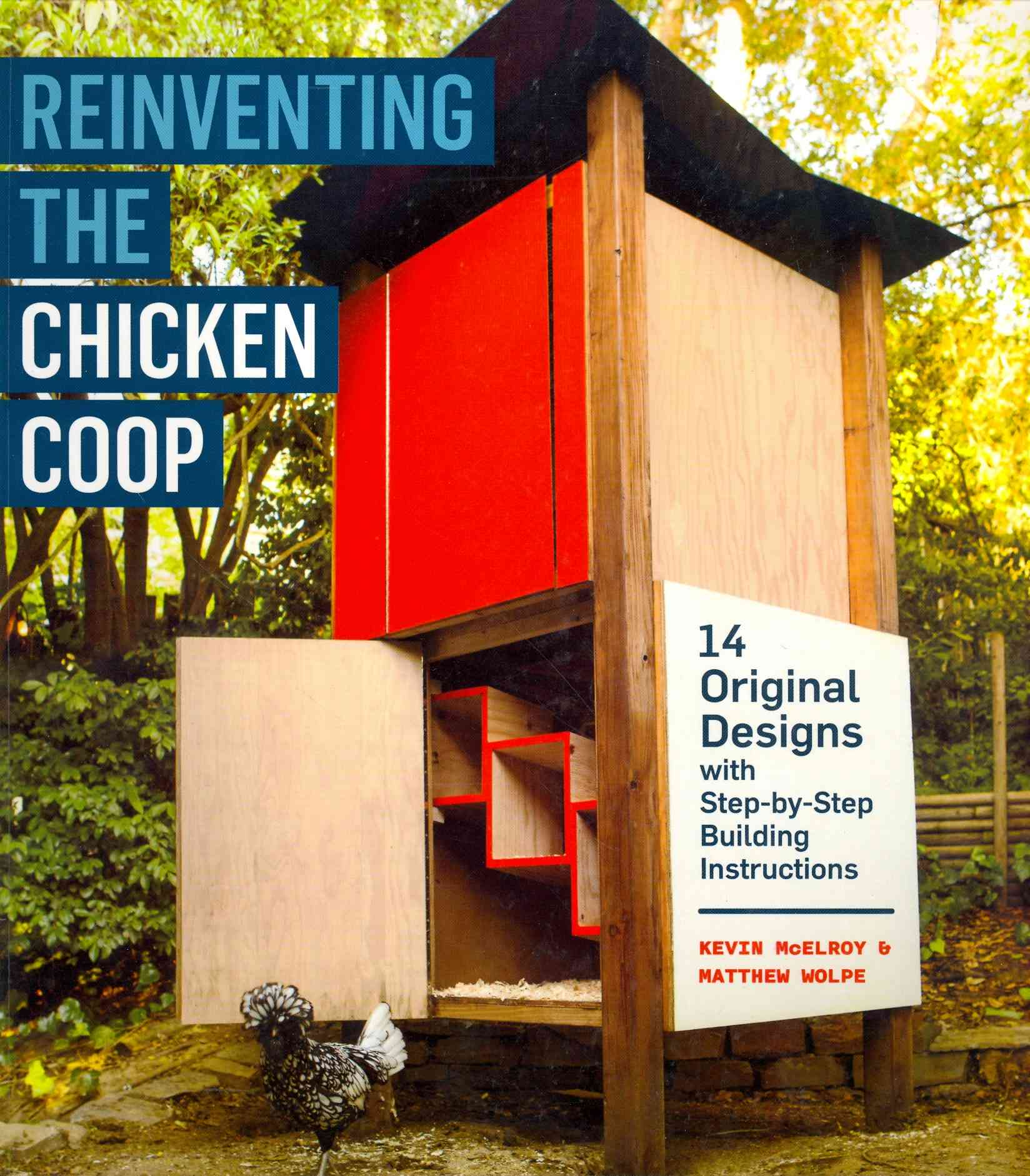 Reinventing the Chicken Coop By Wolpe, Matthew/ Mcelroy, Kevin
